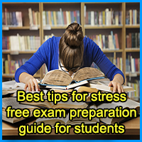 Best tips for stress free exam preparation guide for students