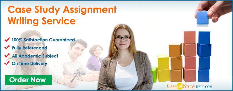 Case Study Assignment Writing Service