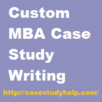Custom MBA Case Study Writing