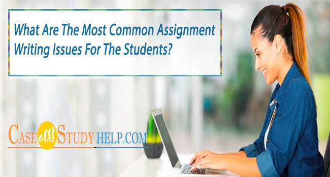 Common Assignment Writing issues