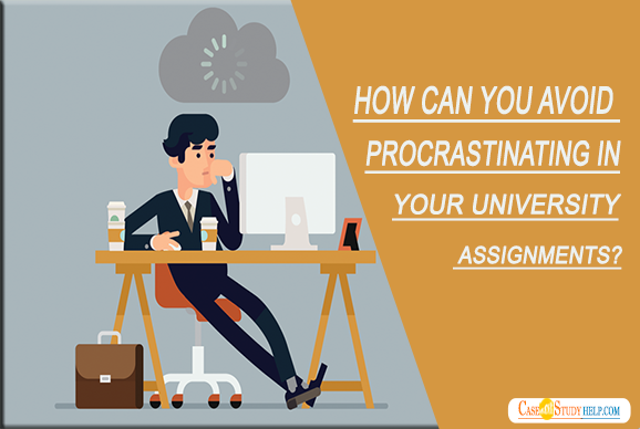 Avoid Procrastinating In Your University Assignments