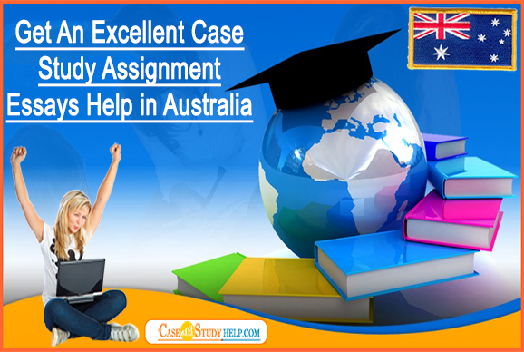 Case Study Assignment Essays Help in Australia