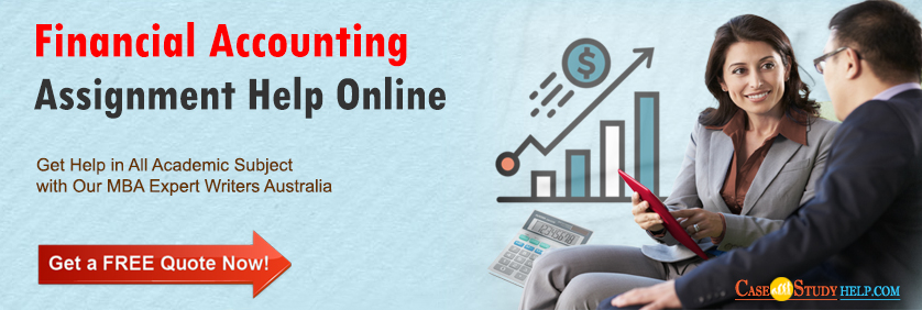 Financial Accounting Assignment Help Online by Casestudyhelp.com