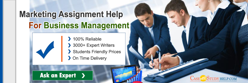 Marketing Assignment Help for Business Management by Casestudyhelp.com