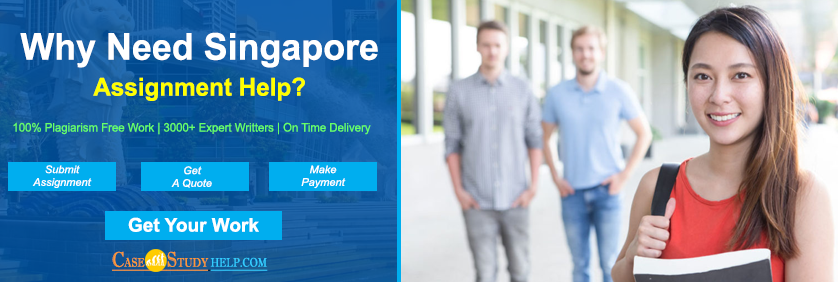 Why Need Singapore Assignment Help? Casestudyhelp.com