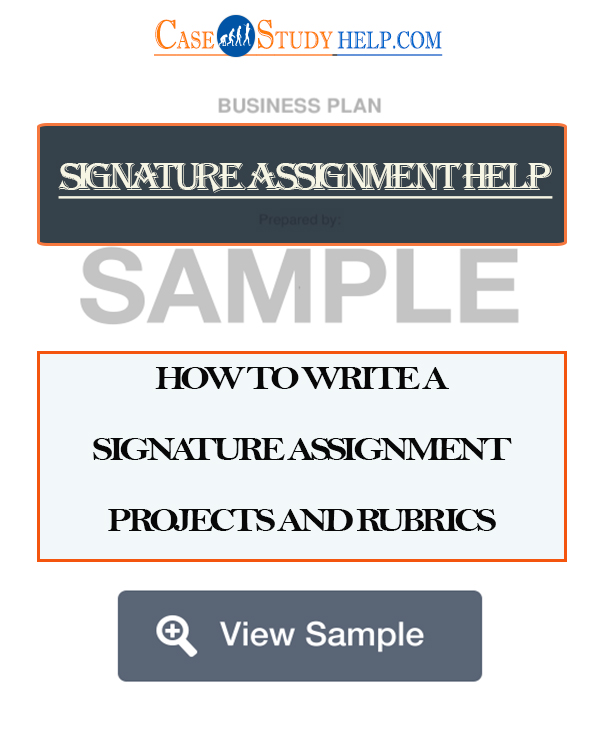 HOW TO WRITE A SIGNATURE ASSIGNMENT PROJECTS EXAMPLE