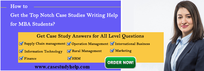 How-to-Get-the-Top-Notch-Case-Studies-Writing-Help-for-MBA-Students