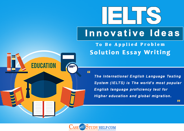 Ieltts-innovative-ides-to-be-Solution-essay-writing
