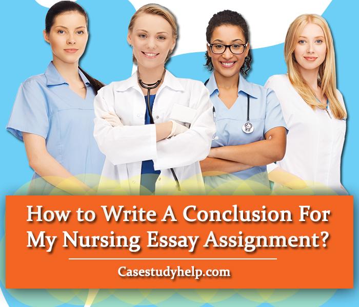 how-to-write-a-conclusion-for-my-nursing-essay-assignment?