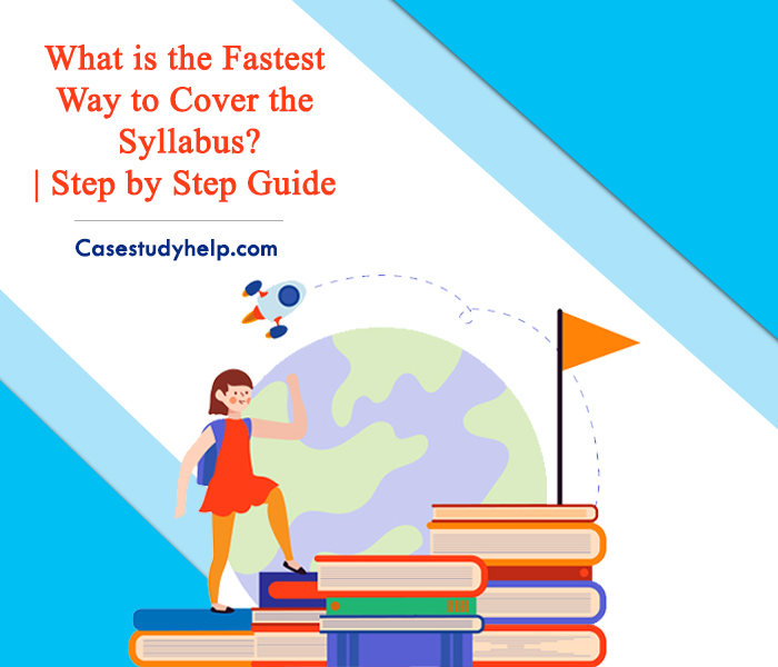 What-is-the-Fastest-Way-to-Cover-the-Syllabus?-Step-by-Step-Guide