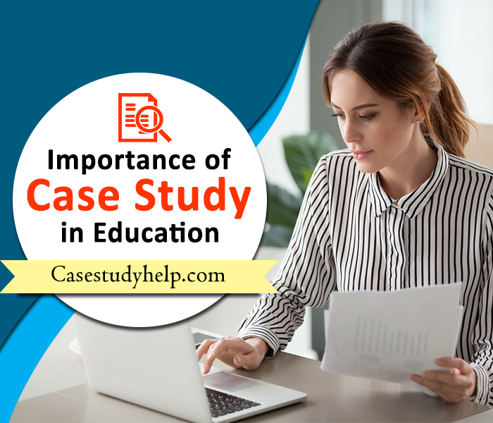 Importance of Case Study in Education