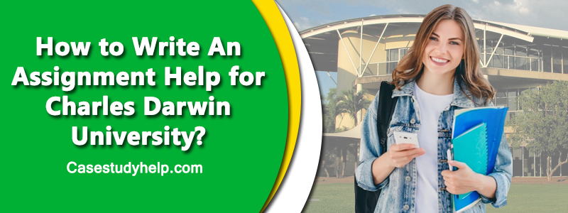 How to Write Assignment Help for Charles Darwin University?