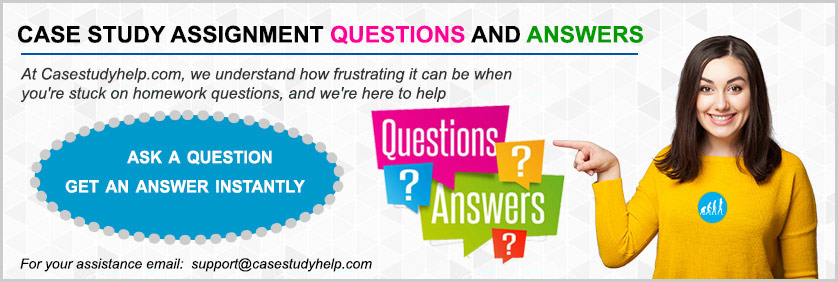 Case Study Assignment Questions And Answers