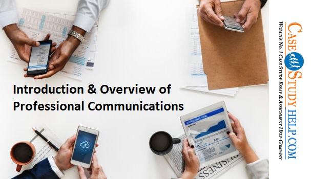 Introduction & Overview of Professional Communications